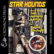 The Infinite Battle: Star Hounds, Book 1 | [David Bischoff]