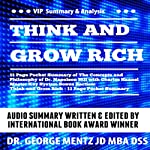 Think and Grow Rich - 11 Page Pocket Summary of the Concepts and Philosophy of Dr. Napoleon Hill with Charles Haanel Master Key System Bonus Section | George Mentz