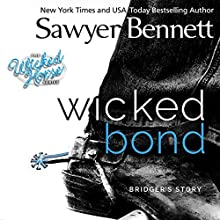 Wicked Bond: The Wicked Horse Series Audiobook by Sawyer Bennett Narrated by Kirsten Leigh, Lee Samuels