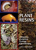 img - for Plant Resins: Chemistry, Evolution, Ecology, and Ethnobotany book / textbook / text book