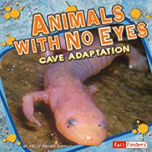 Animals with No Eyes: Cave Adaptation (       ABRIDGED) by Kelly Regan Barnhill Narrated by Patrick Olson, Charity Jones