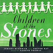 Children of the Stones Audiobook by Jeremy Burnham, Trevor Ray Narrated by Gareth Thomas