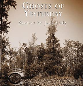 Ghosts of Yesterday | [Jack Cady]