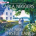 That Night on Thistle Lane Audiobook by Carla Neggers Narrated by Susan Boyce