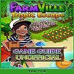 Farmville Tropic Escape Game Guide Unofficial |  The Yuw