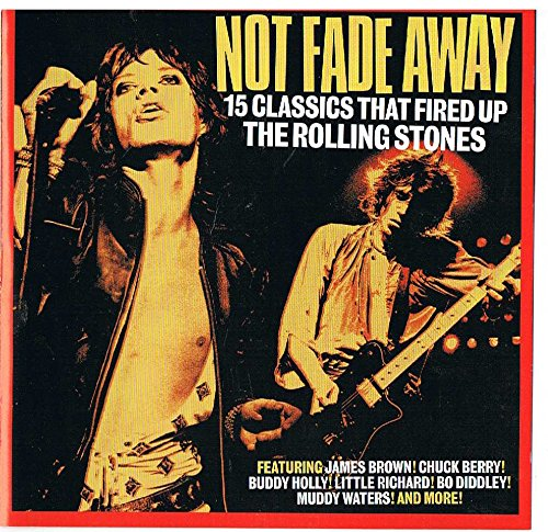Not Fade Away - 15 Classics That Fired up The Rolling Stones - Uncut Magazine CD