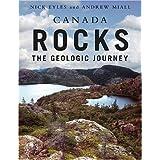 Canada Rocks: The Geologic Journey ~ N. Eyles
