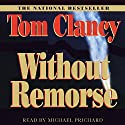 Without Remorse Audiobook by Tom Clancy Narrated by Michael Prichard