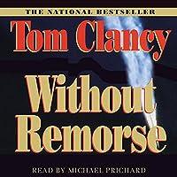 Without Remorse Hörbuch von Tom Clancy Gesprochen von: Michael Prichard
