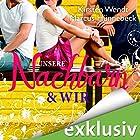 Unsere Nachbarn und wir (Nachbar 2) Hörbuch von Kirsten Wendt, Marcus Hünnebeck Gesprochen von: Oliver Wronka, Karoline Mask von Oppen