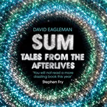 Sum: Tales from the Afterlives Audiobook by David Eagleman Narrated by David Eagleman, Gillian Anderson, Emily Blunt, Nick Cave, Jarvis Cocker, Noel Fielding, Stephen Fry