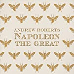 Napoleon the Great   Andrew Roberts