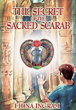 the secret of the sacred scarab: the chronicles of the stone - book one - fiona ingram