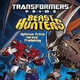 Transformers Prime Beast Hunters: Optimus Prime Versus Predaking by Sazaklis. John ( 2013 ) Paperback