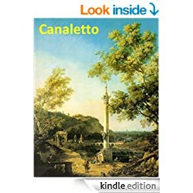 166 Color Paintings of Canaletto - Venetian Landscapes Painter (October 28, 1697 - April 19, 1768)