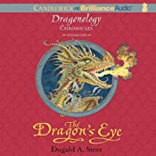 The Dragon's Eye: The Dragonology Chronicles, Volume 1 | Dugald A. Steer