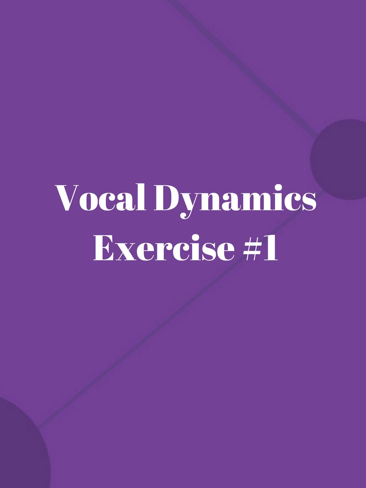 Vocal Dynamics Exercise #1