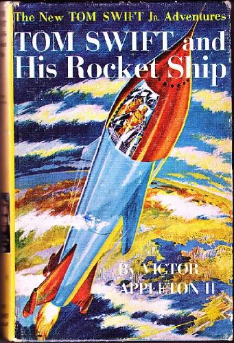 Image for Tom Swift and His Rocket Ship (The new Tom Swift, Jr., adventures [3])