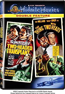 The Incredible Two-Headed Transplant / The Thing with Two Heads (Midnite Movies Double Feature)