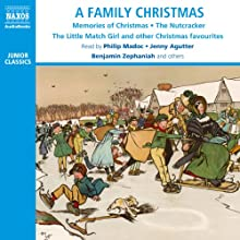 A Family Christmas Audiobook by Charles Clement Moore, David Angus, Henry Wadsworth Longfellow, L. Frank Baum, Dylan Thomas, Arthur Conan Doyle, Hans Christian Andersen Narrated by Philip Madoc, Jenny Agutter, Benjamin Zephaniah