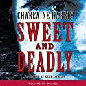 Sweet and Deadly (       UNABRIDGED) by Charlaine Harris Narrated by Suzy Jackson