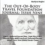 The Out-Of-Body Travel Foundation Journal: Issue Nine: Huzur Maharaj Sawan Sing - Sant Mat (Sikh) Master Guru and Grandson Maharaj Chawan Singh - Sant Mat (Sikh) Master Guru | Marilynn Hughes