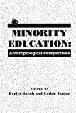 img - for Minority Education: Anthropological Perspectives (Communication and Information Science Series) book / textbook / text book