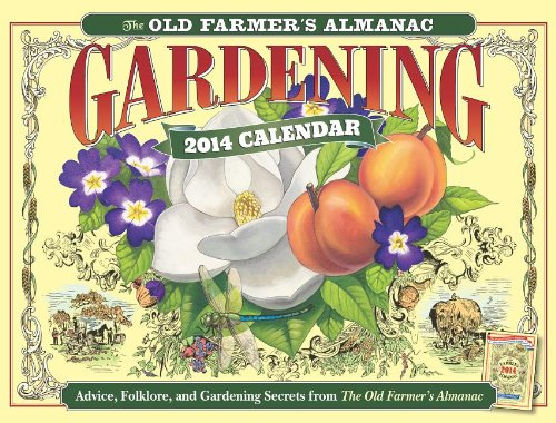 The Old Farmer's Almanac Gardening Calendar: Advice, Folklore, and Gardening Secrets from the Old Farmer's Almanac