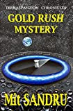 Gold Rush Mystery (Terraspantion Chronicles Book 1)