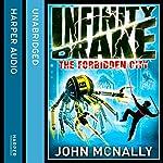 The Forbidden City: Infinity Drake, Book 2 | John McNally