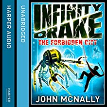 The Forbidden City: Infinity Drake, Book 2 (       UNABRIDGED) by John McNally Narrated by Sean Ohlendorf