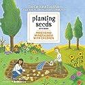 Planting Seeds with Song: Practicing Mindfulness with Children Rede von Thich Nhat Hanh Gesprochen von:  Plum Village Community