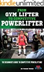 From Gym Lifter to Competitive Powerl...