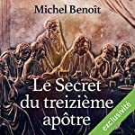 Le secret du treizième apôtre | Michel Benoît