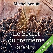 Le secret du treizième apôtre | Livre audio Auteur(s) : Michel Benoît Narrateur(s) : François D'Aubigny