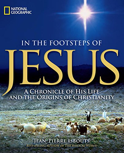 In the Footsteps of Jesus: A Chronicle of His Life and the Origins of Christianity PDF
