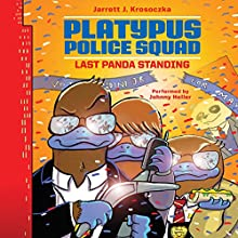 Platypus Police Squad: Last Panda Standing (       UNABRIDGED) by Jarrett J. Krosoczka Narrated by Johnny Heller