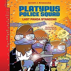 Platypus Police Squad: Last Panda Standing Audiobook