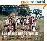 Farbe f�r die Republik: Fotoreportage...