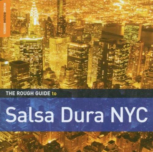 the-rough-guide-to-salsa-dura-nyc