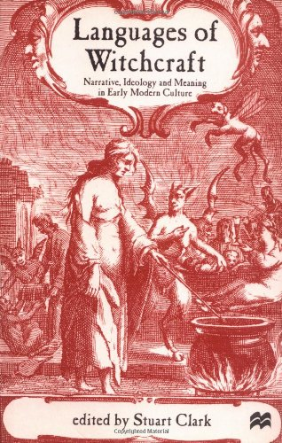 Languages of Witchcraft: Narrative, Ideology and Meaning in Early Modern Culture