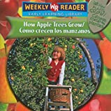 How Apple Trees Grow/como Crecen Los Manzanos: Recen Las Plantas (How Plants Grow/Como Crecen Las Plantas) (Spanish Edition) (0836864670) by Joanne Mattern