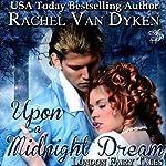 Upon a Midnight Dream | Rachel Van Dyken
