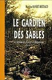 echange, troc Madeleine Mansiet-Berthaud - Le Roman des Cagots d'Aquitaine, Tome 1 : Le gardien des sables
