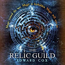 The Relic Guild (       UNABRIDGED) by Edward Cox Narrated by Imogen Church