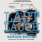 Last Laugh | Rahiem Brooks