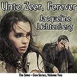 Unto Zeor, Forever: Sime-Gen, Book Two   Jacqueline Lichtenberg