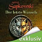 Der letzte Wunsch (The Witcher Prequel 1) Hörbuch von Andrzej Sapkowski Gesprochen von: Oliver Siebeck