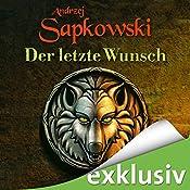 Der letzte Wunsch (The Witcher Prequel 1) | Andrzej Sapkowski