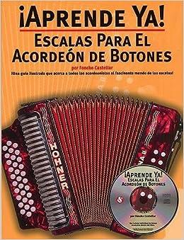 Aprende Ya!: Escalas Para el Acordeon de Botones (Spanish Edition